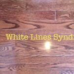 white lines syndrome